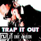 Trap it Out - Single by DJ Unk