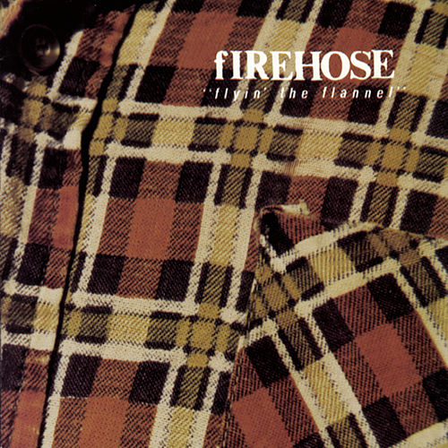 Flyin' The Flannel by fIREHOSE