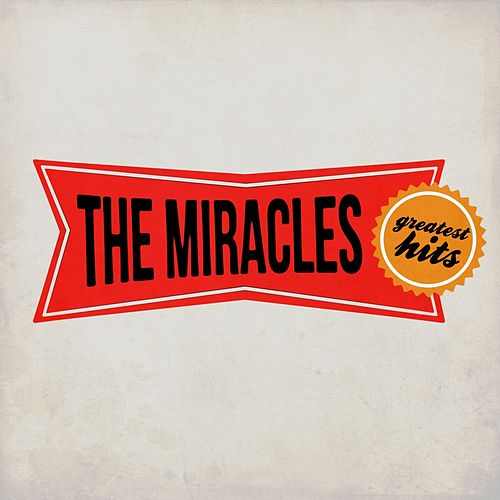Play & Download The Miracles Greatest Hits by The Miracles | Napster