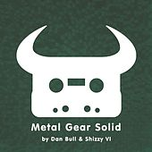 Play & Download Metal Gear Solid by Dan Bull | Napster
