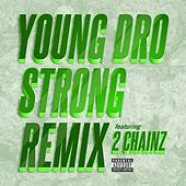 Strong (Remix) feat. 2 Chainz by Young Dro