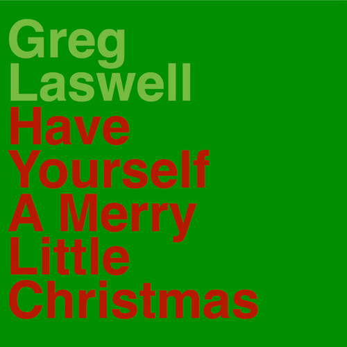 Play & Download Have Yourself A Merry Little Christmas by Greg Laswell | Napster