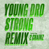Play & Download Strong (Remix) feat. 2 Chainz by Young Dro | Napster