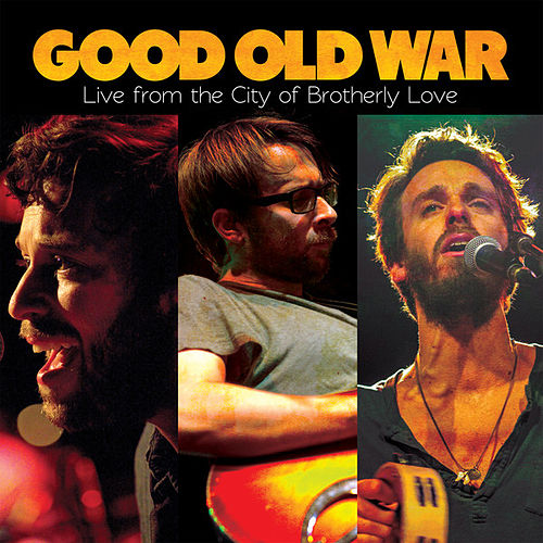 Play & Download Live from the City of Brotherly Love by Good Old War | Napster