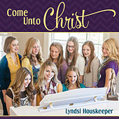 Come Unto Christ (Music for Youth 2014) by Lyndsi Houskeeper