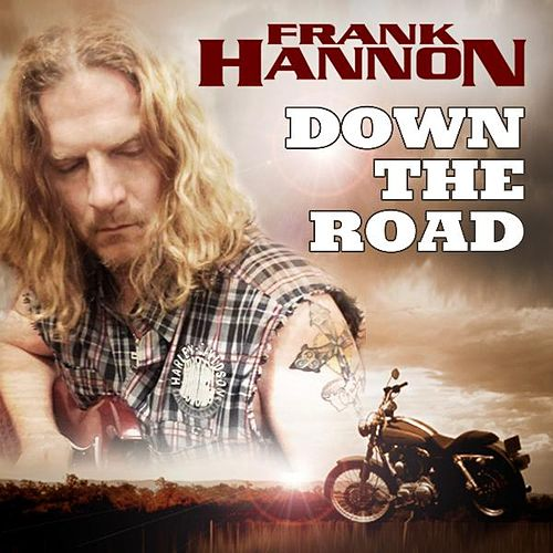 Play & Download Down the Road by Frank Hannon | Napster