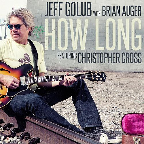 Play & Download How Long (feat. Christopher Cross) [Radio Edit] by Jeff Golub | Napster