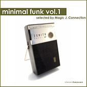 Play & Download Minimal Funk Vol.1 selected by Magic J. Connection by Various Artists | Napster