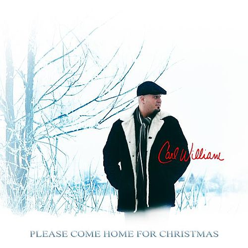 Please Come Home for Christmas by Carl William