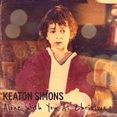 Play & Download Alone With You at Christmas by Keaton Simons | Napster