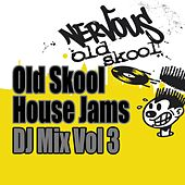 Play & Download Old Skool House Jams - DJ Mix Vol 3 by Various Artists | Napster