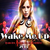 Play & Download Wake Me Up (Tous les tubes de la rentrée 2013) by Various Artists | Napster