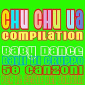 Play & Download Chu chu ua compilation (Baby Dance, Balli di gruppo, 50 Canzoni per le feste dei bambini) by Various Artists | Napster