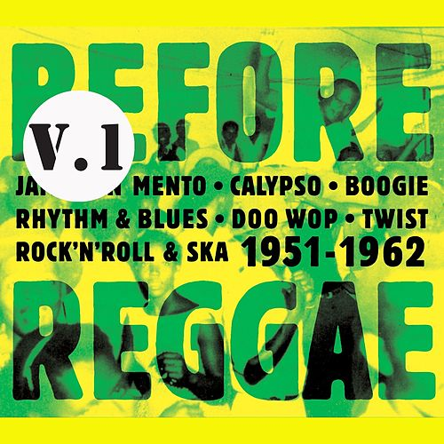 Play & Download Before Reggae, Vol. 1 by Various Artists | Napster