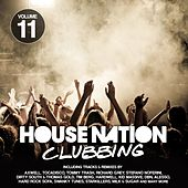 Play & Download House Nation Clubbing, Vol. 11 by Various Artists | Napster