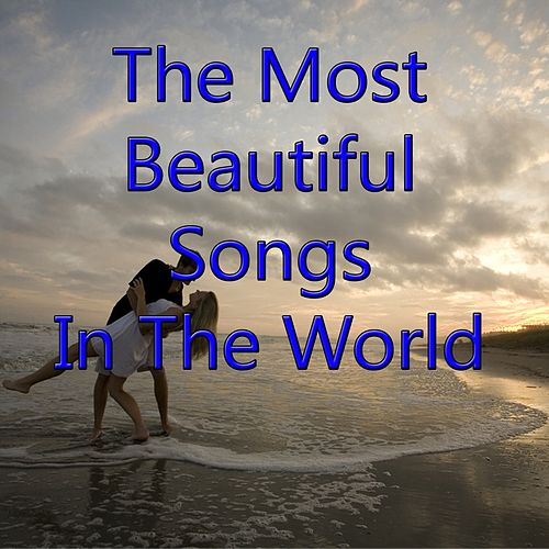 The Most Beautiful Songs in the World by Various Artists