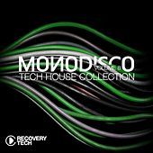 Play & Download Monodisco, Vol. 8 (Tech House Collection) by Various Artists | Napster