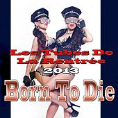Play & Download Born to Die (Les Tubes De La Rentrée 2013) by Various Artists | Napster