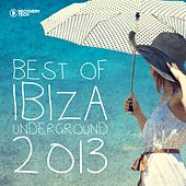 Best of Ibiza Underground 2013 by Various Artists