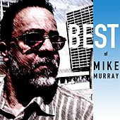 Play & Download Best of Mike Murray by Mike Murray | Napster