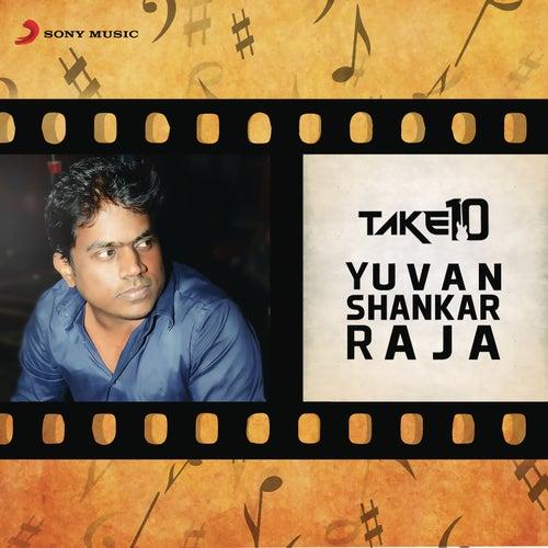 Take 10: Yuvanshankar Raja by Yuvan Shankar Raja