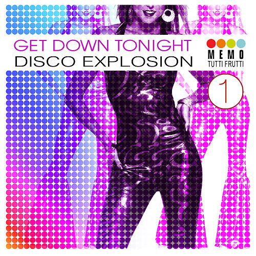 Get Down Tonight - Disco Explosion, Vol. 1 by Various Artists