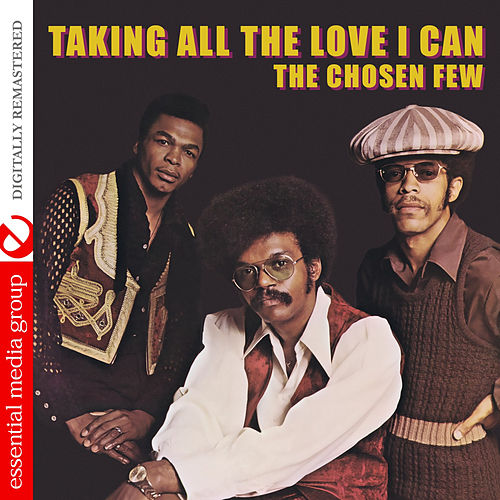 Play & Download Taking All the Love I Can (Digitally Remastered) by The Chosen Few | Napster