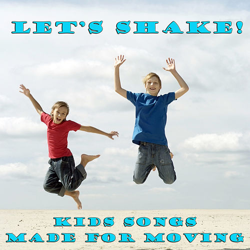 Let's Shake! Kid's Songs for Moving by Various Artists