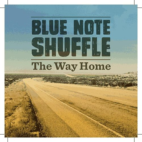 The Way Home by Blue Note Shuffle