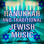 Play & Download Hannukah and Traditional Jewish Music by Various Artists | Napster