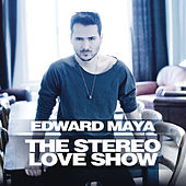 Play & Download The Stereo Love Show by Edward Maya | Napster