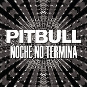 Play & Download Noche No Termina by Pitbull | Napster