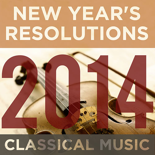 Play & Download New Year's Resolution 2014: Learn About Classical Music with 50 Songs by Beethoven, Bach, Mozart, Tchaikovsky & More by Various Artists | Napster