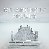Play & Download Melancholy Moods by Various Artists | Napster