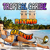 Ritmo Caliente by Tropical Caribe