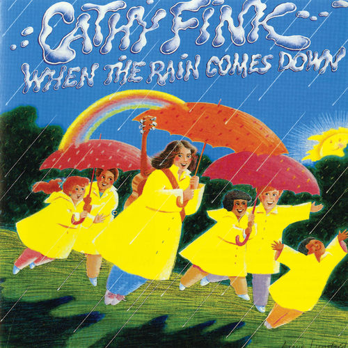 When The Rain Comes Down by Cathy Fink