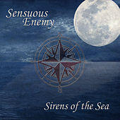 Play & Download Sirens of the Sea by Sensuous Enemy | Napster