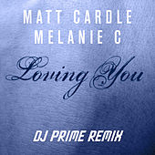 Play & Download Loving You (DJ Prime Remix) by Melanie C | Napster