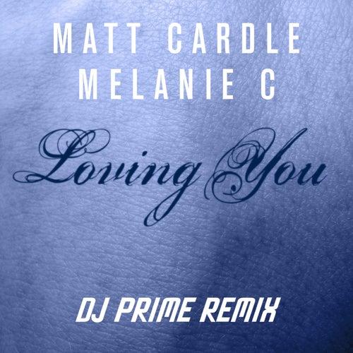 Play & Download Loving You (DJ Prime Remix) by Melanie C | Napster