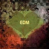 I love EDM 2014, Vol. 2 (Final Edm Top 20 Hits Goa Top Beats Essential) by Various Artists