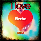 Play & Download I love Electro 2014, Vol. 2 (Top 20 Hardstyle Bonce Extended Electro Swing House Edm Dance Club Hits for Dancefloor) by Various Artists | Napster