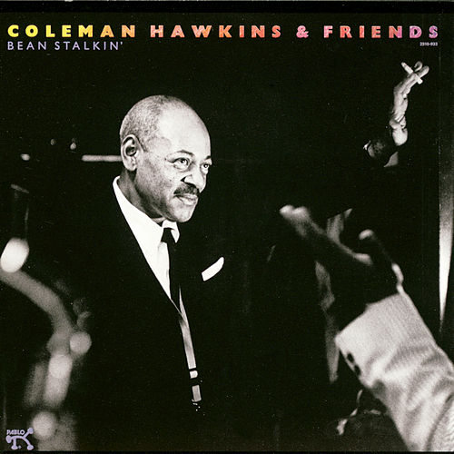 Play & Download Bean Stalkin' by Coleman Hawkins | Napster