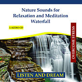 Nature Sounds for Relaxation and Meditation - Waterfall by Rettenmaier