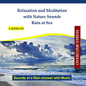 Play & Download Relaxation and Meditation with Nature Sounds - Rain at Sea - Sounds of a Rain shower with Music by Rettenmaier | Napster