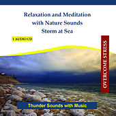 Play & Download Relaxation and Meditation with Nature Sounds - Storm at Sea - Thunder Sounds with Music by Rettenmaier | Napster