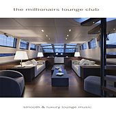 The Millionairs Lounge Club by Various Artists