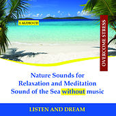 Play & Download Nature Sounds for Relaxation and Meditation - Sound of the Sea without music by Rettenmaier | Napster