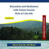 Play & Download Relaxation and Meditation with Nature Sounds - Rain at Lakeside - Nature Sounds with Music by Rettenmaier | Napster