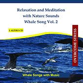 Relaxation and Meditation with Nature Sounds Whale Song Vol. 2 by Rettenmaier