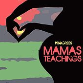 Play & Download Mama's Teachings by The Progress | Napster